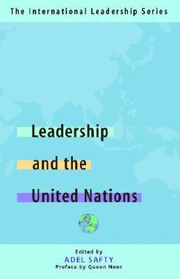 Leadership and the United Nations: The Internation...