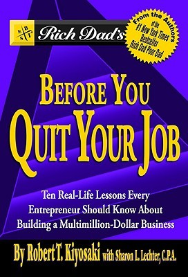 Rich Dad's Before You Quit Your Job: 10 Real-Life ...