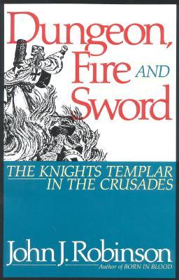Dungeon, Fire and Sword: The Knights Templar in th...