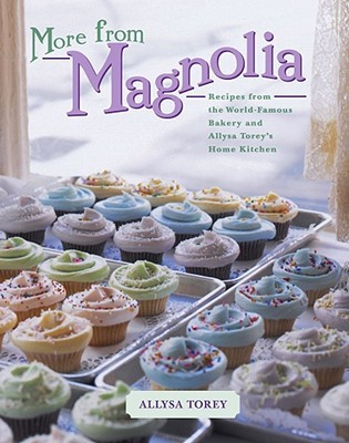 More From Magnolia: Recipes from the World Famous ...