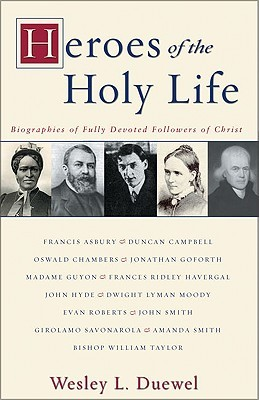 Heroes of the Holy Life: Biographies of Fully Devo...