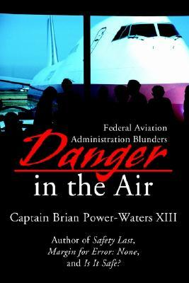 Danger in the Air: Federal Aviation Administration...