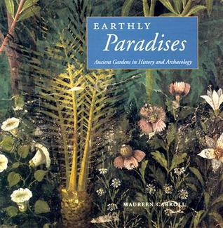 Earthly Paradises: Ancient Gardens in History and ...