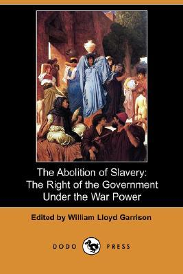 The Abolition of Slavery: The Right of the Governm...