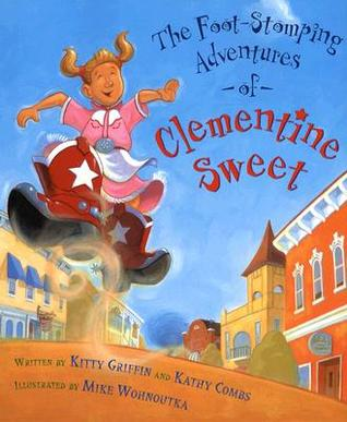 The Foot-Stomping Adventures of Clementine Sweet