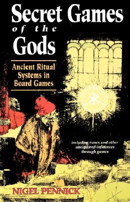 Secret Games of the Gods: Ancient Ritual Systems i...