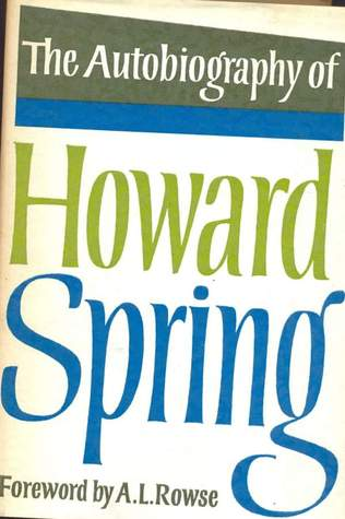 The Autobiography Of Howard Spring