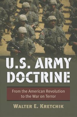 U.S. Army Doctrine: From the American Revolution t...