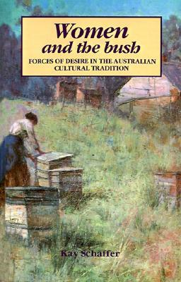 Women And The Bush: Forces Of Desire In The Austra...