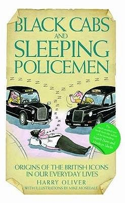 Black Cabs And Sleeping Policeman: Origins Of The ...