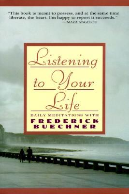 Listening to Your Life: Daily Meditations with Fre...