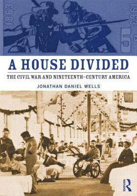 A House Divided: The Civil War and Nineteenth-Cent...