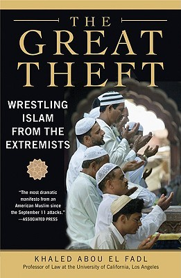 The Great Theft: Wrestling Islam from the Extremis...