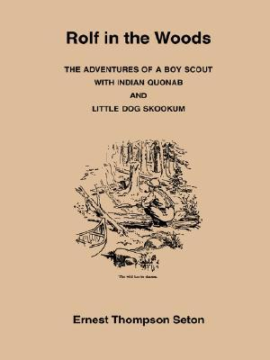 Rolf in the Woods: The Adventures of a Boy Scout w...