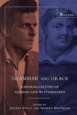 Grammar and Grace: Reformations of Aquinas and Wit...