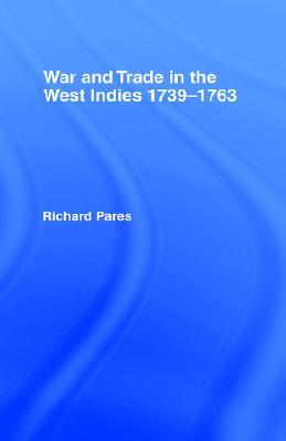 War and Trade in the West Indies, 1739-1763