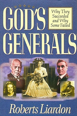 Gods Generals Volume 1: Why They Succeeded and Why...