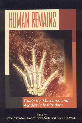 Human Remains: Guide for Museums and Academic Inst...