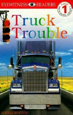 Truck Trouble (DK Readers: Level 1: Beginning to R...