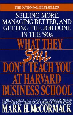 What They Still Don't Teach You At Harvard Busines...