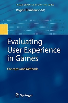 Evaluating User Experience in Games: Concepts and ...
