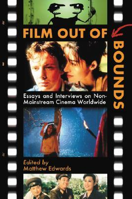 Film Out of Bounds: Essays and Interviews on Non-M...