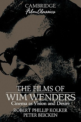 The Films of Wim Wenders: Cinema as Vision and Des...