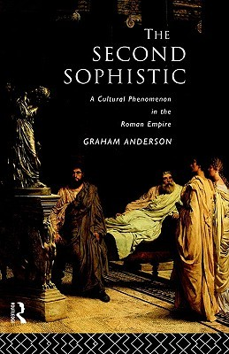 The Second Sophistic: A Cultural Phenomenon in the...