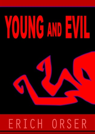 Young And Evil (The Orphan Fog #1)