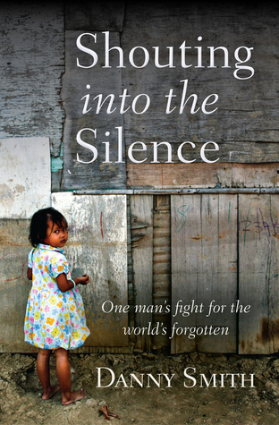 Shouting into the Silence: Fighting for People At ...