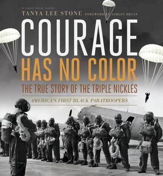 Courage Has No Color: The True Story of the Triple...