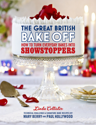 The Great British Bake Off: How to Turn Everyday B...