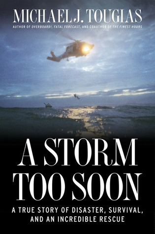 A Storm Too Soon: A True Story of Disaster, Surviv...