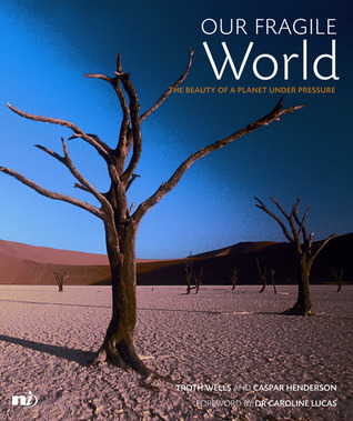 Our Fragile World: The beauty of a planet under pr...