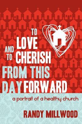 To Love and to Cherish from This Day Forward ...a ...