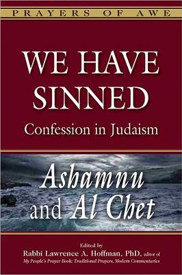 We Have Sinned: Sin and Confession in Judaism--Ash...