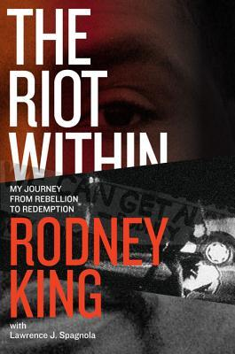 The Riot Within: My Journey from Rebellion to Rede...