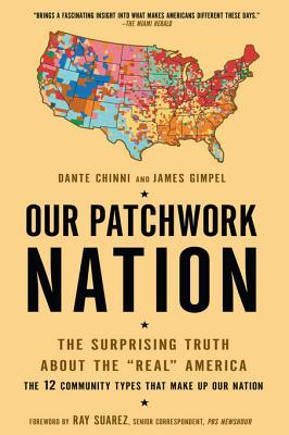 Our Patchwork Nation: The Surprising Truth about t...