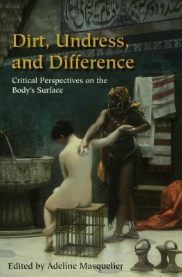 Dirt, Undress, and Difference: Critical Perspectiv...