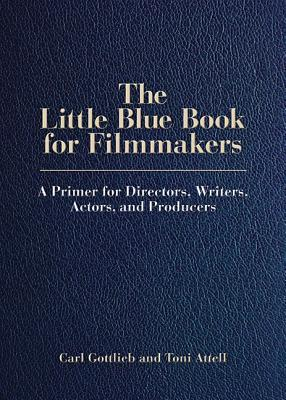 The Little Blue Book for Filmmakers: A Primer for ...