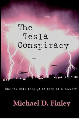 The Tesla Conspiracy: How Far Will They Go to Keep...