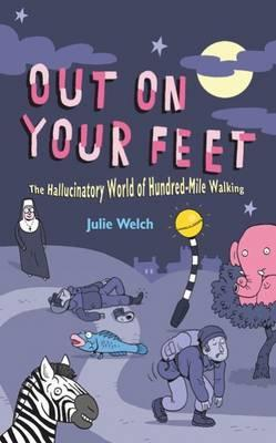 Out on Your Feet: The Hallucinatory World of Hundred-Mile Walking