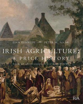 Irish Agriculture - A Price History: From the Mid-...