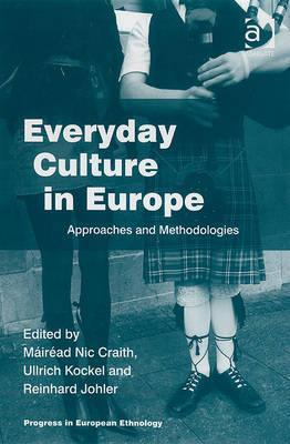 Everyday Culture in Europe: Approaches and Methodo...