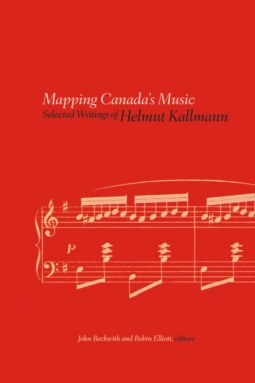 Mapping Canada's Music: Selected Writings of Helmu...