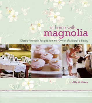 At Home with Magnolia: Classic American Recipes fr...