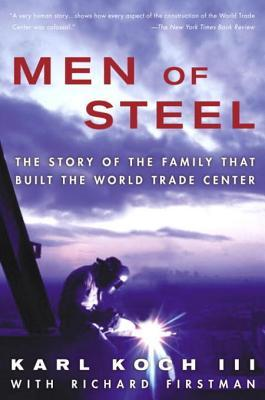 Men of Steel: The Story of the Family That Built t...