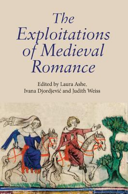 The Exploitations of Medieval Romance