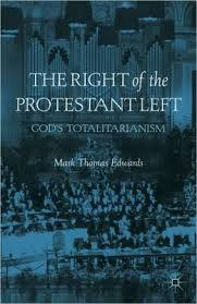 The Right of the Protestant Left: God's Totalitari...