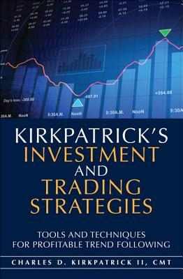Kirkpatrick's Investment and Trading Strategies: T...